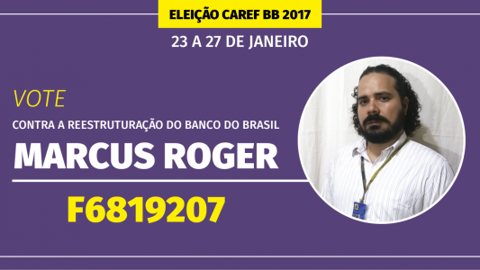 Vote em Marcus Roger na eleição do Caref BB