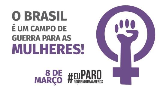 Dia 8 de Março pelo fim da violência contra a mulher e o desmonte da previdência