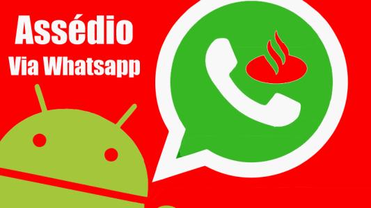 Gestores do Santander continuam usando whatsapp para assediar Bancários