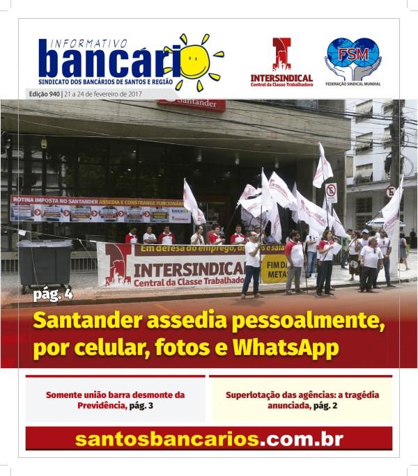 Santander assedia pessoalmente, por celular, fotos e whatsapp