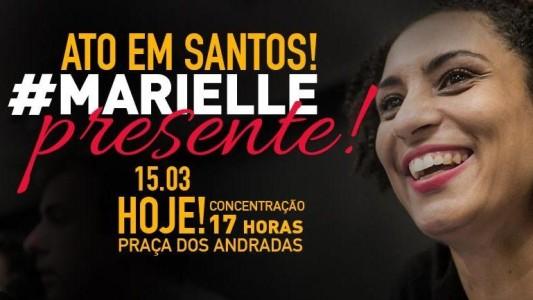Marielle Presente! Ato contra seu assassinato na Pça dos Andradas, hoje!