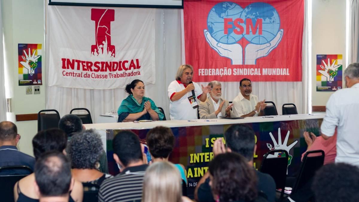Intersindical realiza o 1º Seminário Internacional