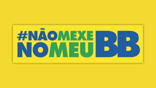 BB: Participe da Campanha #nãomexenomeuBB