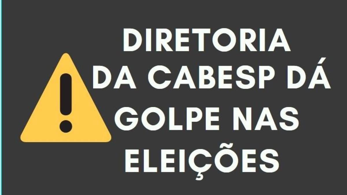 Diretoria da Cabesp da golpe nas eleições