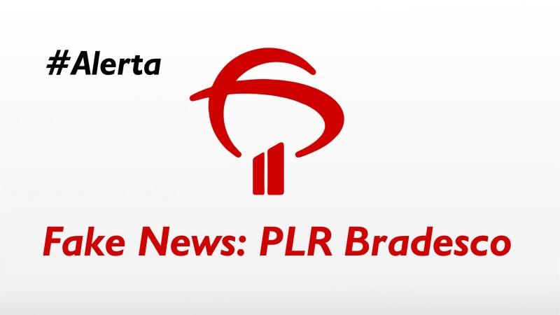 Informação sobre PLR do Bradesco é falsa!
