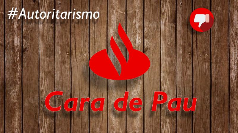 Santander tenta jogar seu AUTORITARISMO nas costas dos Sindicatos