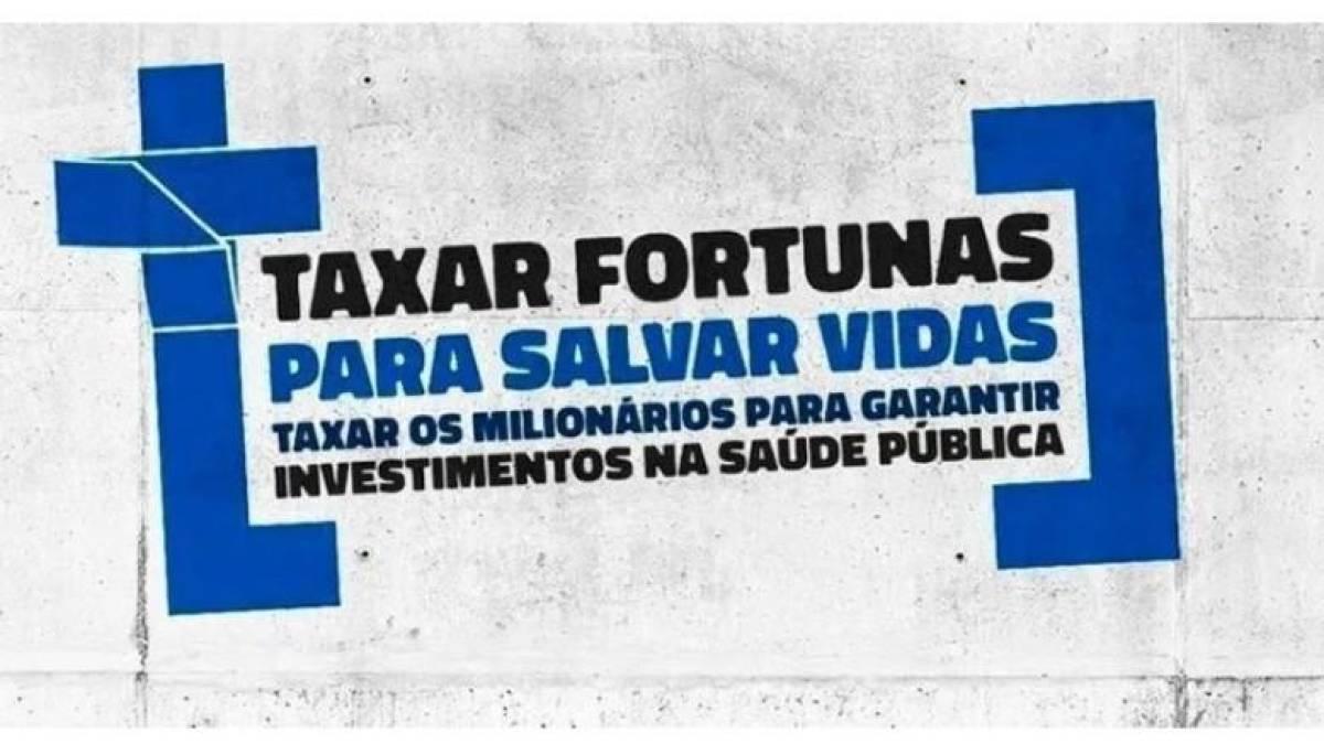 Centrais sindicais: Taxar fortunas para salvar vidas