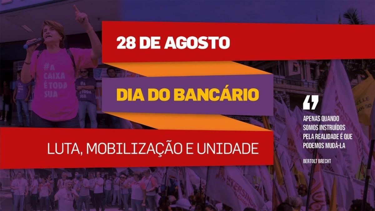 28 de Agosto: Dia do Bancário é de Luta, Mobilização e Unidade!!!