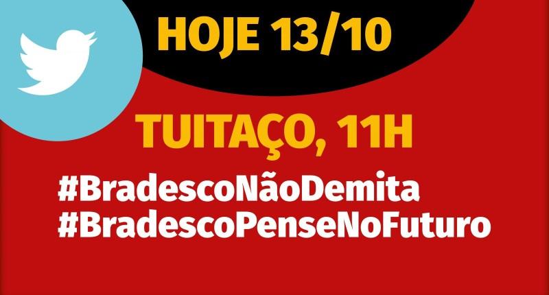 Hoje tem tuitaço contra as demissões no Bradesco 11h