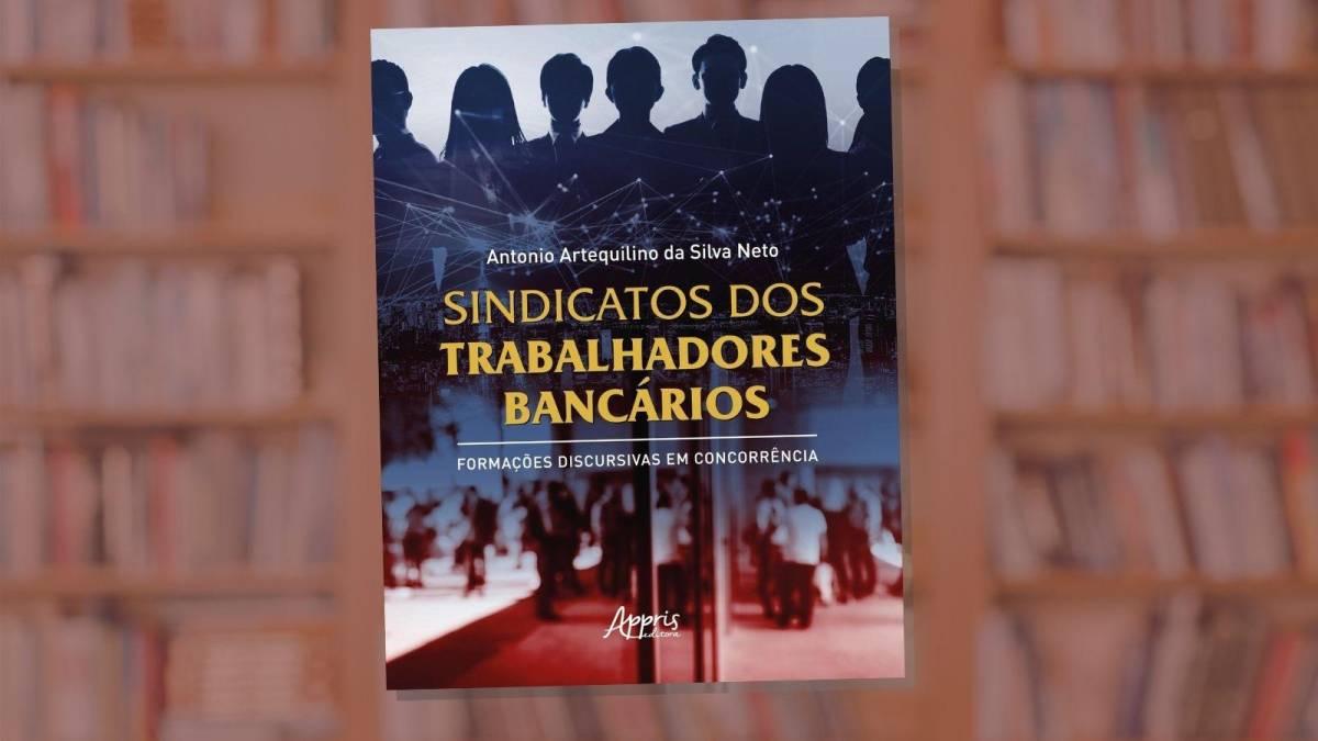 Obra revela trajetória revolucionária em defesa dos bancários de  Santos
