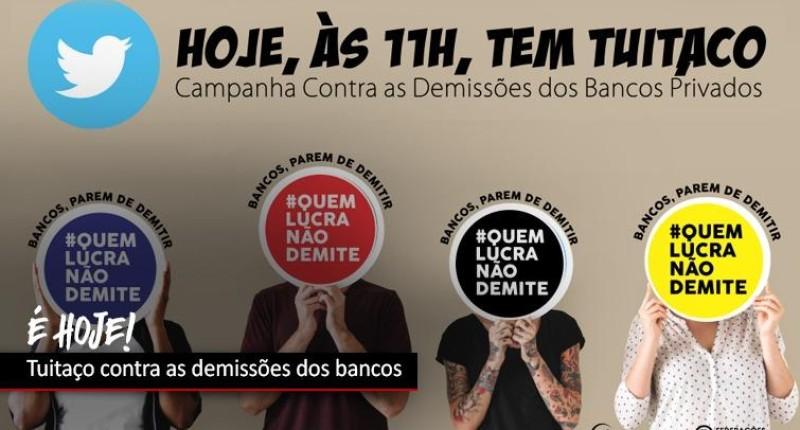 Tuitaço HOJE (4) contra as demissões em todos os bancos