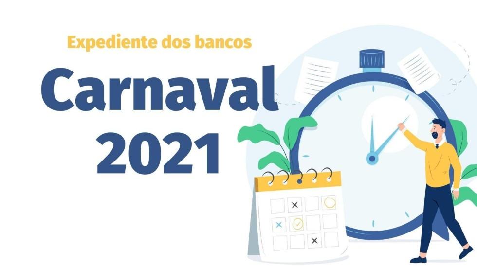 [Carnaval 2021: Veja o horário de funcionamento das agências bancárias]