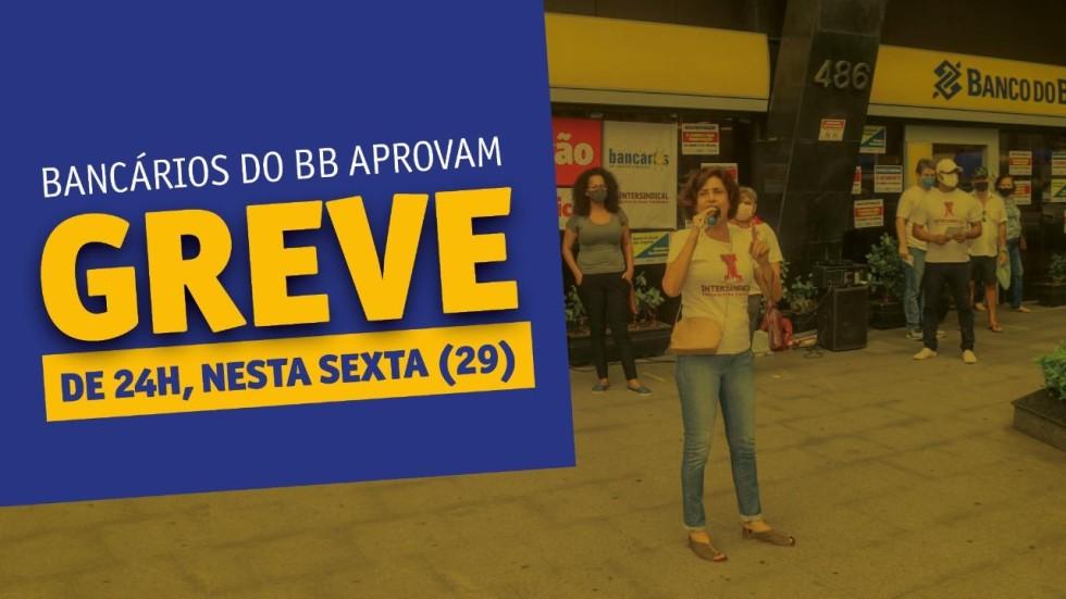 [Bancários do BB aprovam GREVE DIA 29 contra reestruturação]