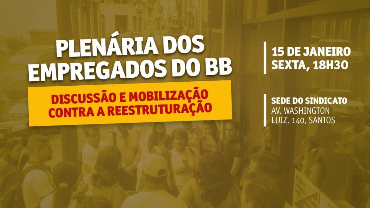 Atenção: Plenária dos funcionários do BB contra a reestruturação