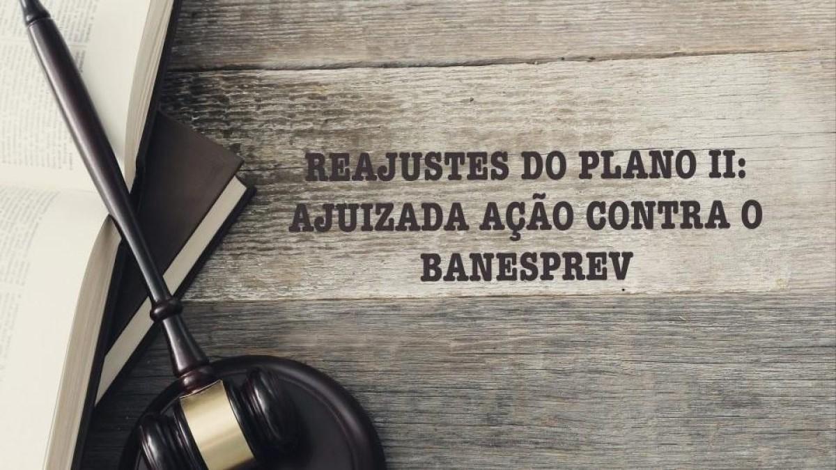 Afubesp ajuíza ação contra o Banesprev sobre o reajuste do Plano II