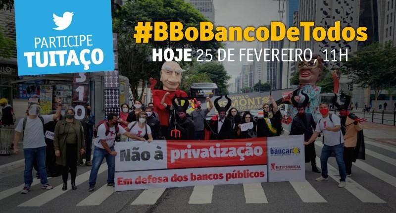 Nesta quinta-feira (25), 11h, tem tuitaço monstro contra desmonte do BB