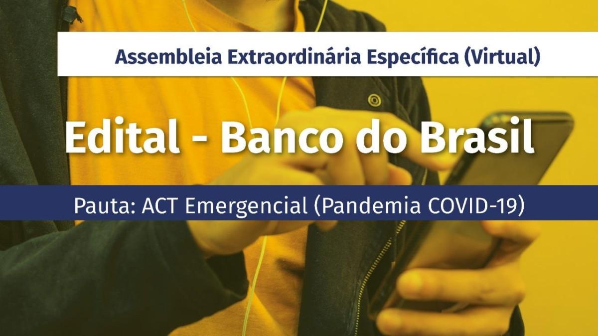 Nesta quarta, 10, tem assembleia do Banco do Brasil sobre ACT Emergencial