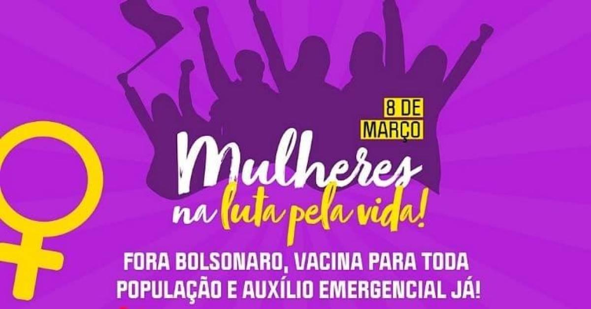 Mulheres na luta pela vida, neste 8 de Março!