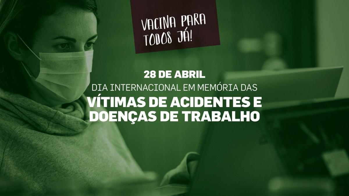 Dia Mundial em Memória das Vítimas de Acidentes no Trabalho