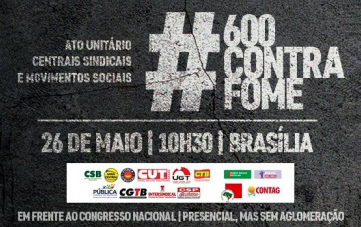 Centrais Sindicais protestam em Brasília e levam propostas contra a fome