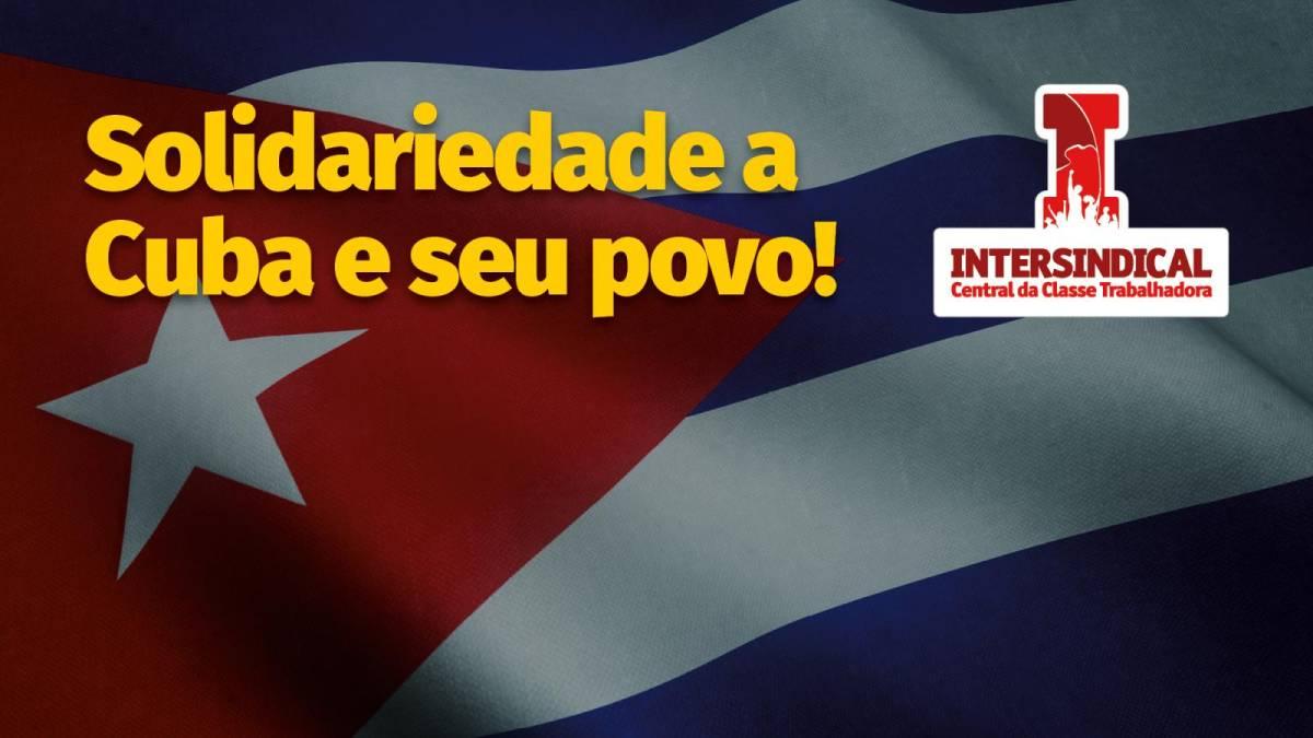 Intersindical solidária a Cuba e seu povo!
