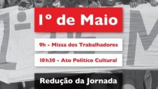 1º de maio: Contra a retirada de direitos, por trabalho digno