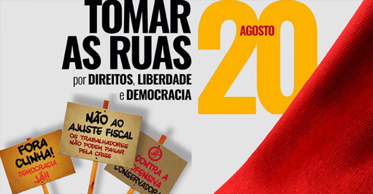 Dia 20/8: tomar as ruas por direitos, liberdade e democracia