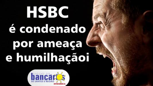 HSBC é condenado por ameaça e humilhação
