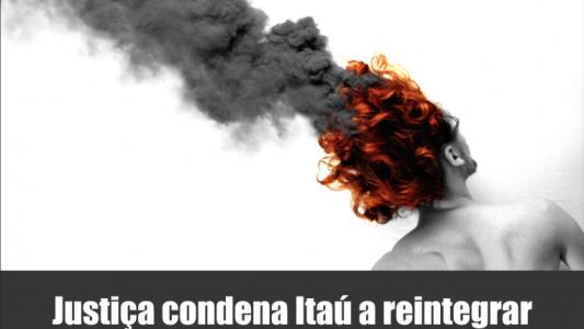Justiça condena Itaú a reintegrar gerente com Síndrome de Burnout