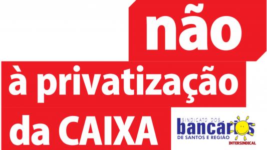 Bancários vão paralisar Caixa nesta segunda (23) contra privatização