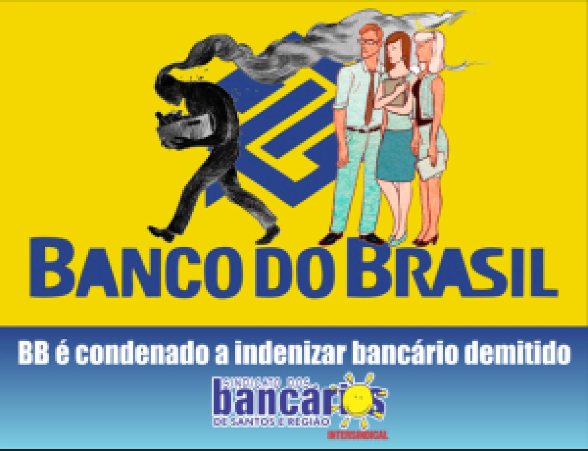 TST condena BB a indenizar bancário demitido
