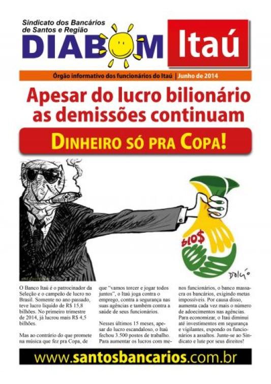 Apesar do lucro bilionário as demissões continuam. Dinheiro só pra Copa!