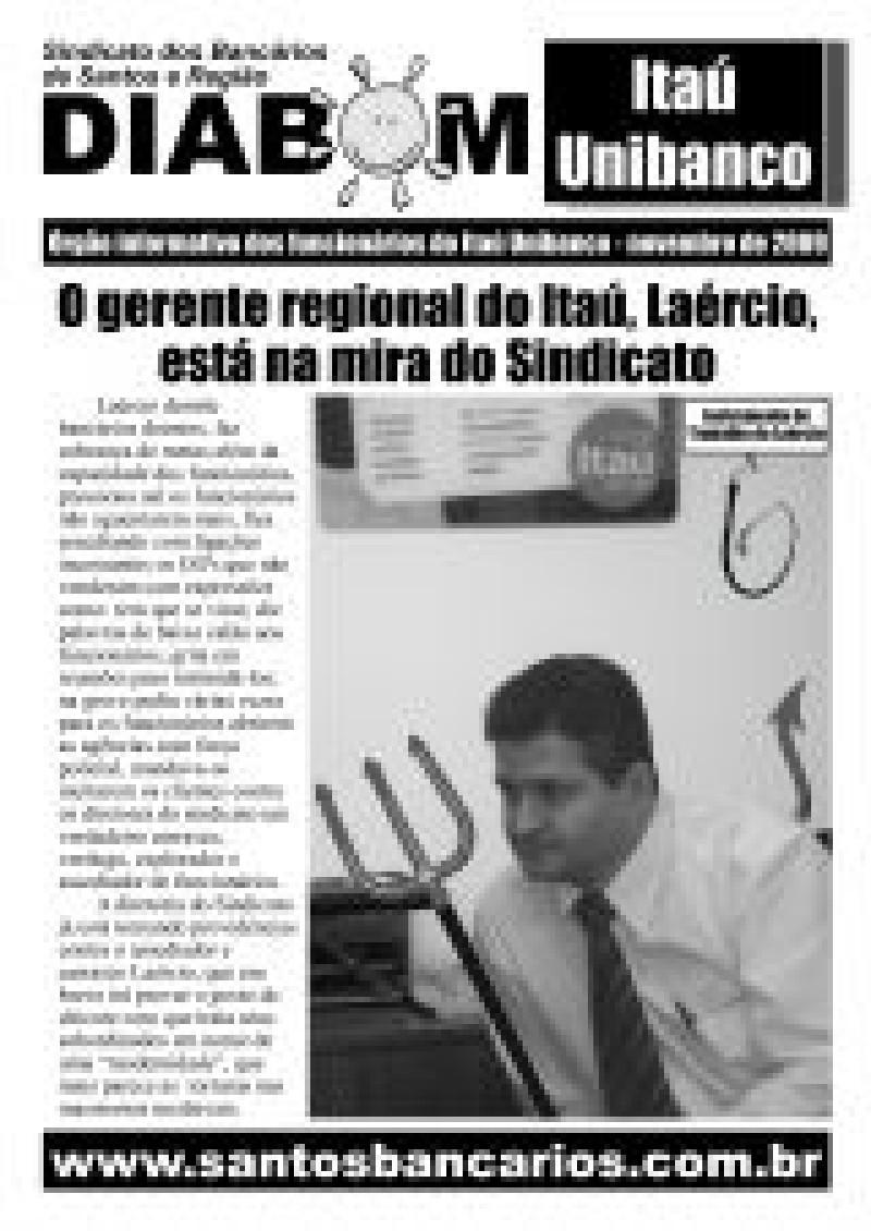 O gerente regional do Itaú, Laércio, está na mira do Sindicato