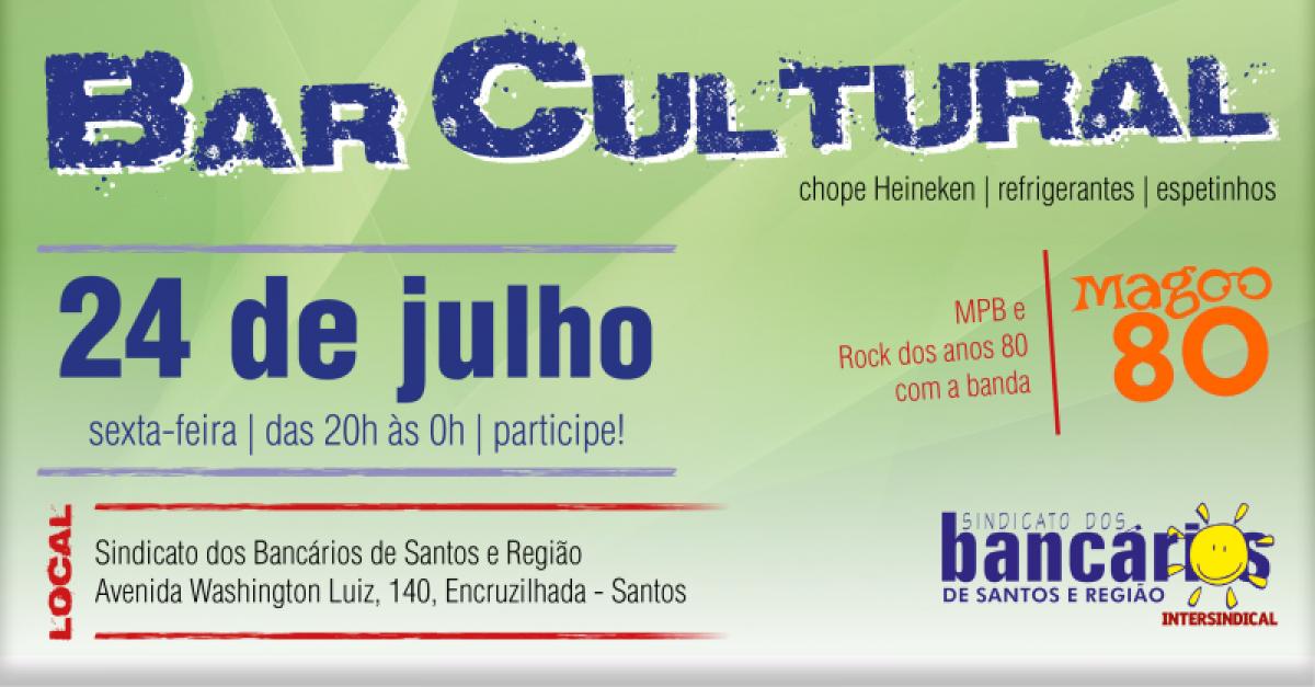 Bar Cultural do Sindicato dos Bancários acontece dia 24/7