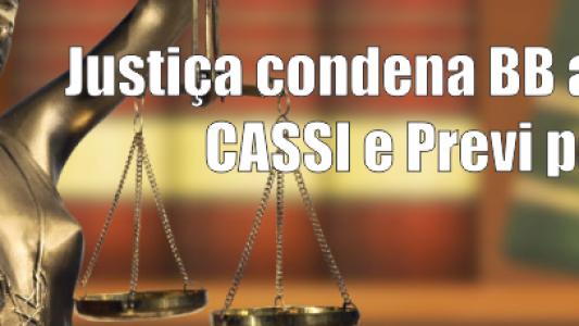 Justiça condena BB a garantir Cassi e Previ para todos