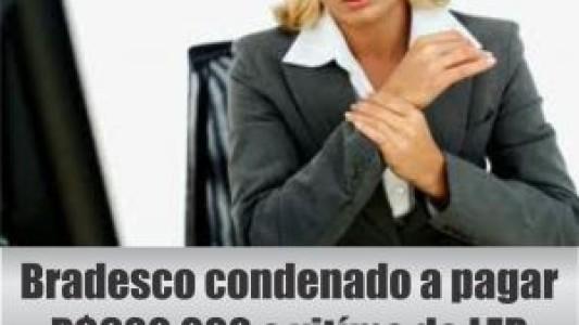 TST condena Bradesco a pagar R$ 600 mil a bancária vítima de LER