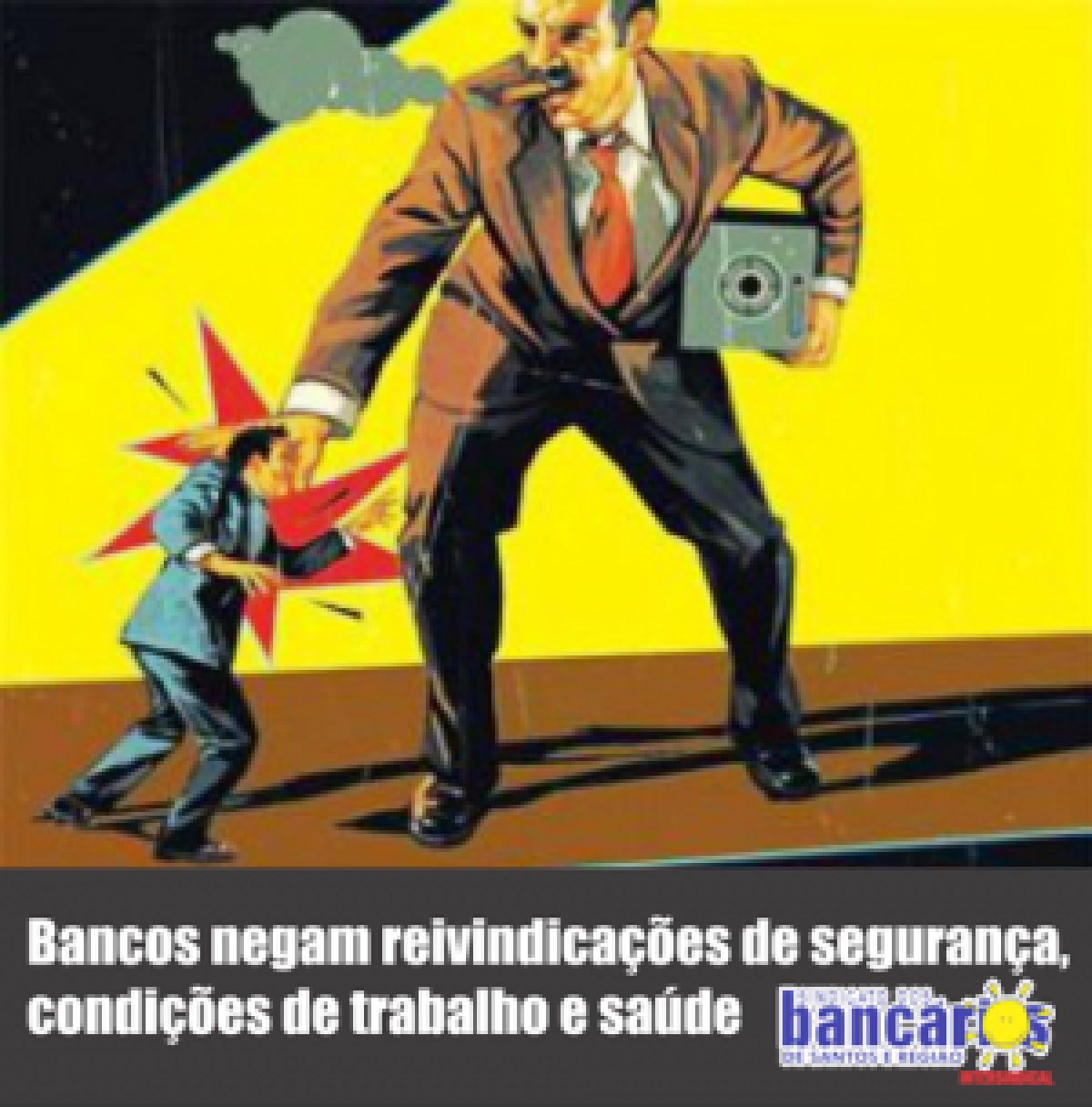 Bancos negam reivindicações de saúde, condições de trabalho e segurança