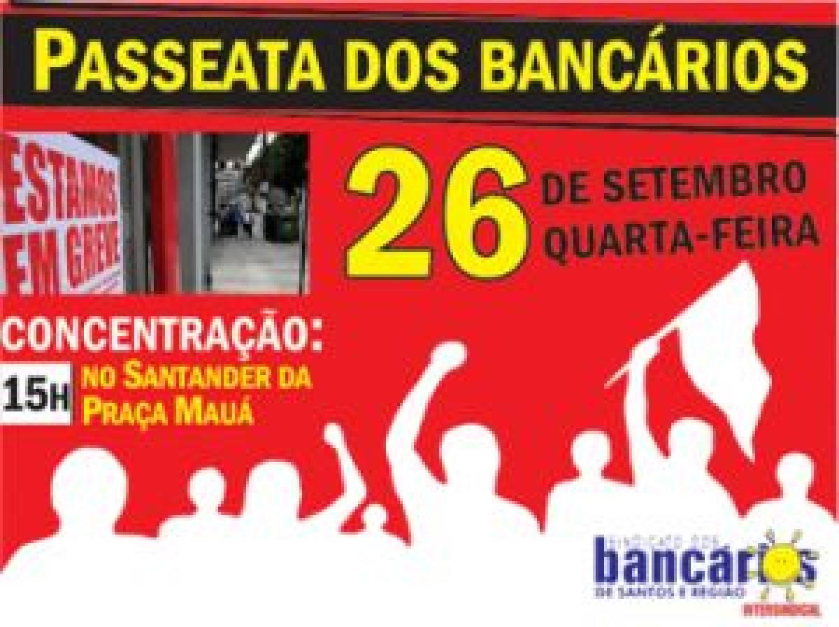 Passeata e assembleia dos Bancários nesta quarta, 26, decide greve