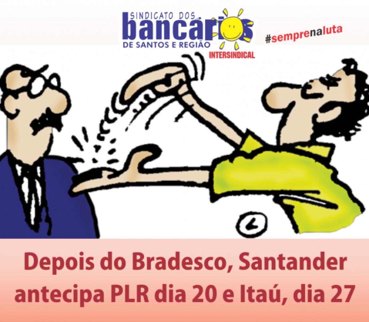 Depois do Bradesco, Santander antecipa a PLR dia 20 e Itaú, dia 27