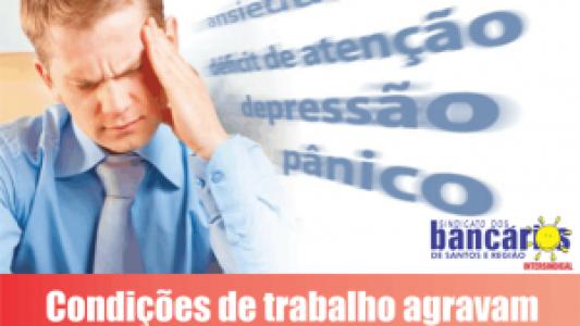 Condições de trabalho agravam problemas de saúde no Santander