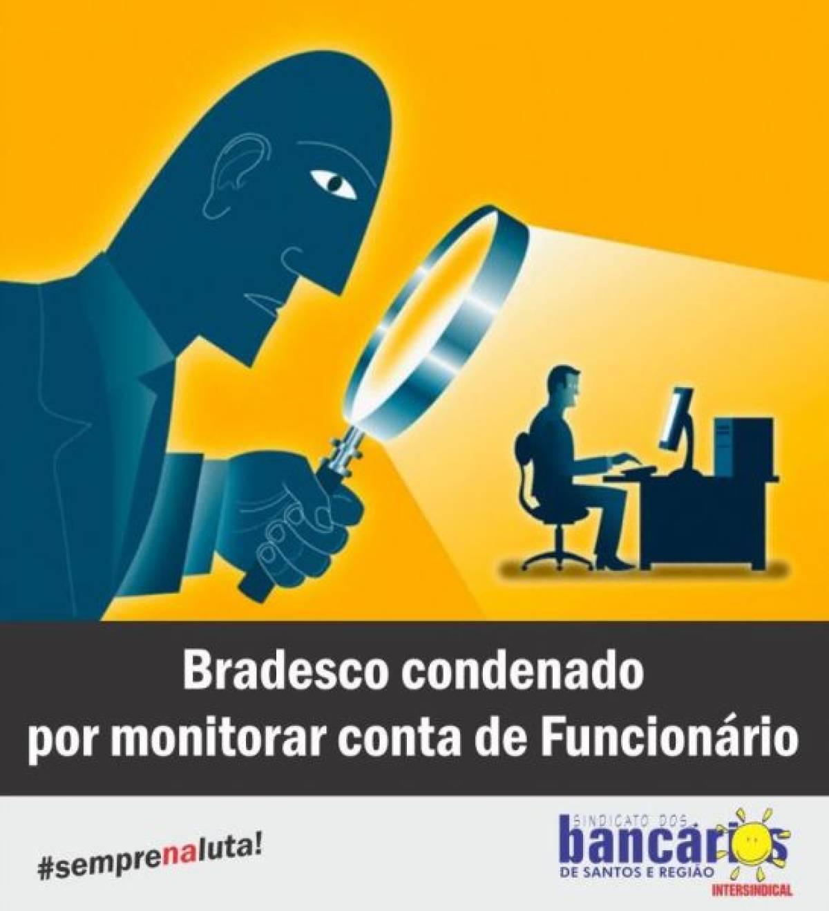 TST condena banco por fazer monitoramento da conta de empregado
