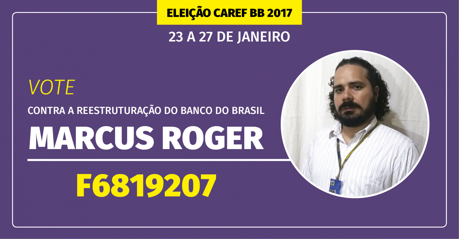 Vote em Marcus Roger na eleição do Caref BB