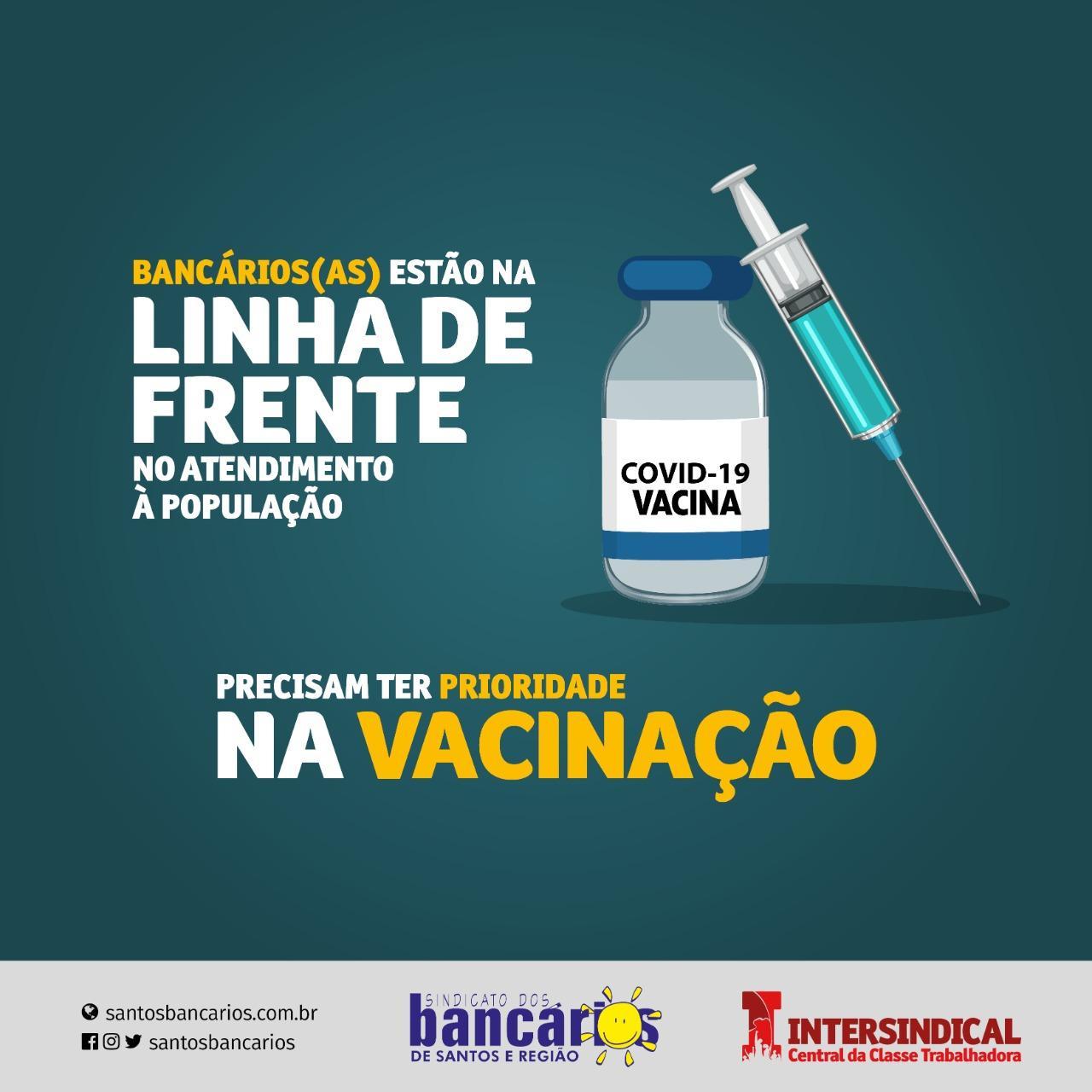 Bancários devem ter prioridade na vacinação!